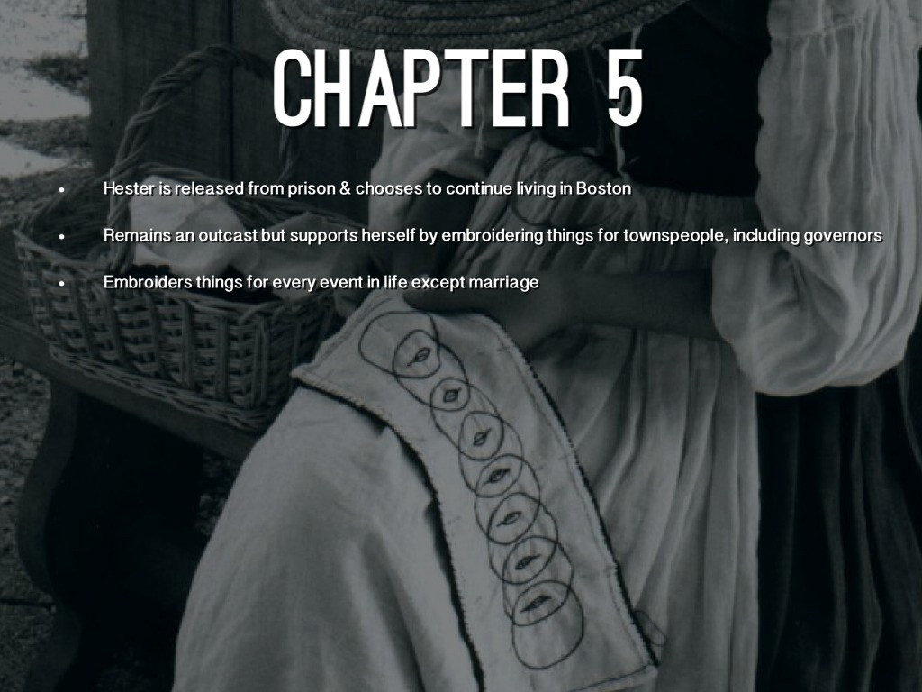 scarlet letter chapter 5 Scarlet letter blog using this blog format, students should answer the questions posed for each chapter, comment on classmates' responses, answer each other's questions, and present new questions or thoughts based on other responses.