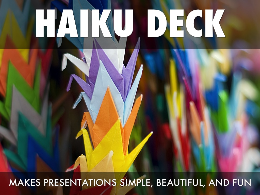 What Is Haiku Deck? Excellent!