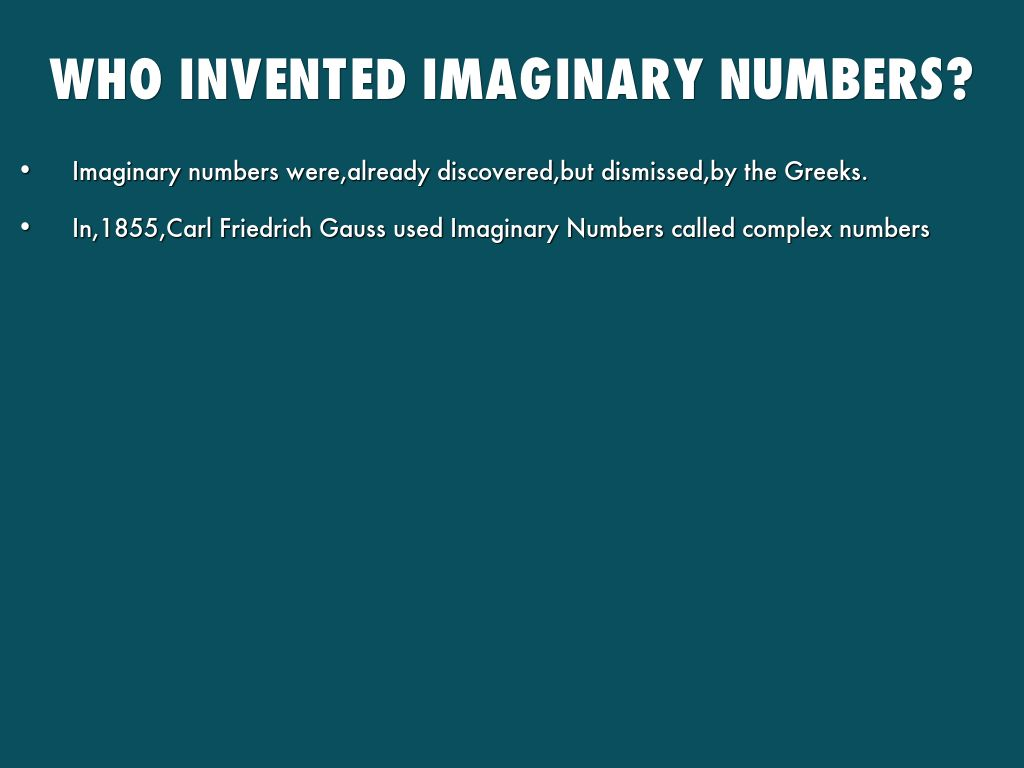 the history of imaginary numbers After giving this description of multiplication of complex numbers, bombelli went on to give rules for adding and history topics: the fundamental theorem of.