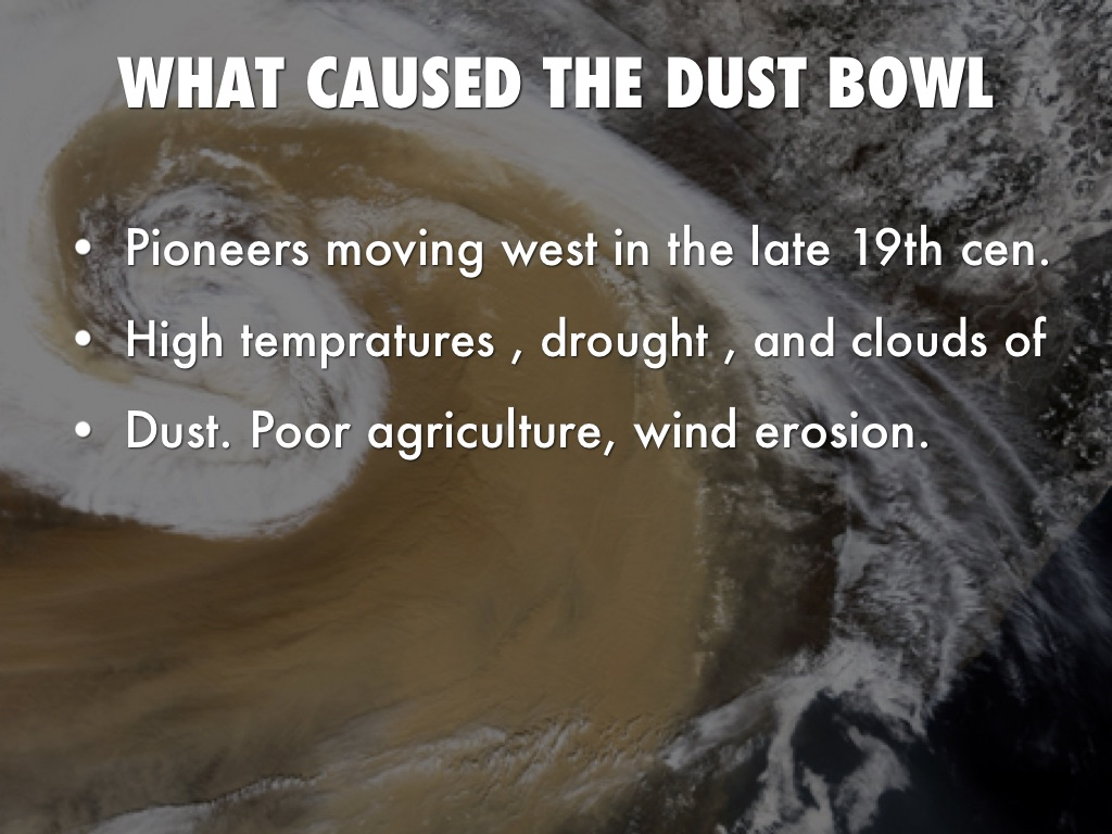 causes dust bowl John steinbeck and woody guthrie imortalised the suffering of the people of the great plains during the dust bowl, but what caused the severe dust storms tha.