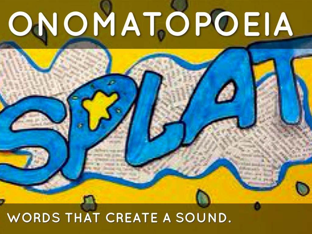 my onomatopoeia Onomatopoeia refers to words that imitate the sounds associated with the objects or actions they refer to here are some examples.