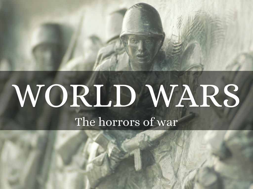 the horrors of war in world war movies General descriptions of the horrors of war can be read in any military history by john keegan or martin gilbert but more and more specific accounts of the horrors of.