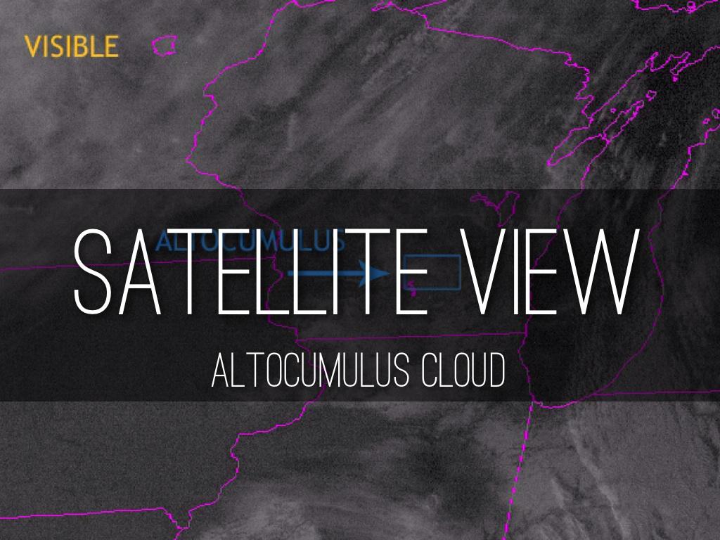 Head in the Clouds: 101: Clouds III |Altocumulus Clouds Satellite