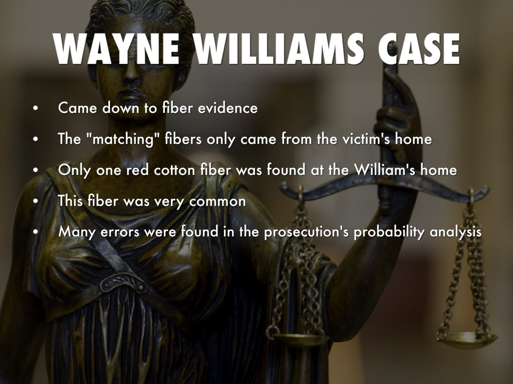 wayne williams trace fiber evidence Trace evidence overview the term trace evidence is generally thought of as any type of evidence  the home of convicted killer wayne williams the fibers were.