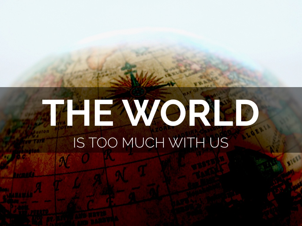 the world is overly a great deal through us theme