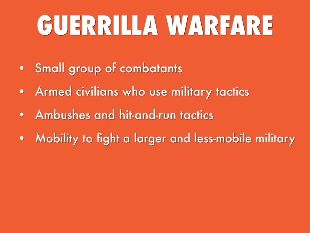 guerilla warfare essay example Guerilla warfare: a historical and critical study essays the history of guerilla warfare transcends national boundaries when one nation or people group is outnumbered or out-equipped, they often turn to guerrilla tactics in order to further the purpose of war, and eventually even the scal.