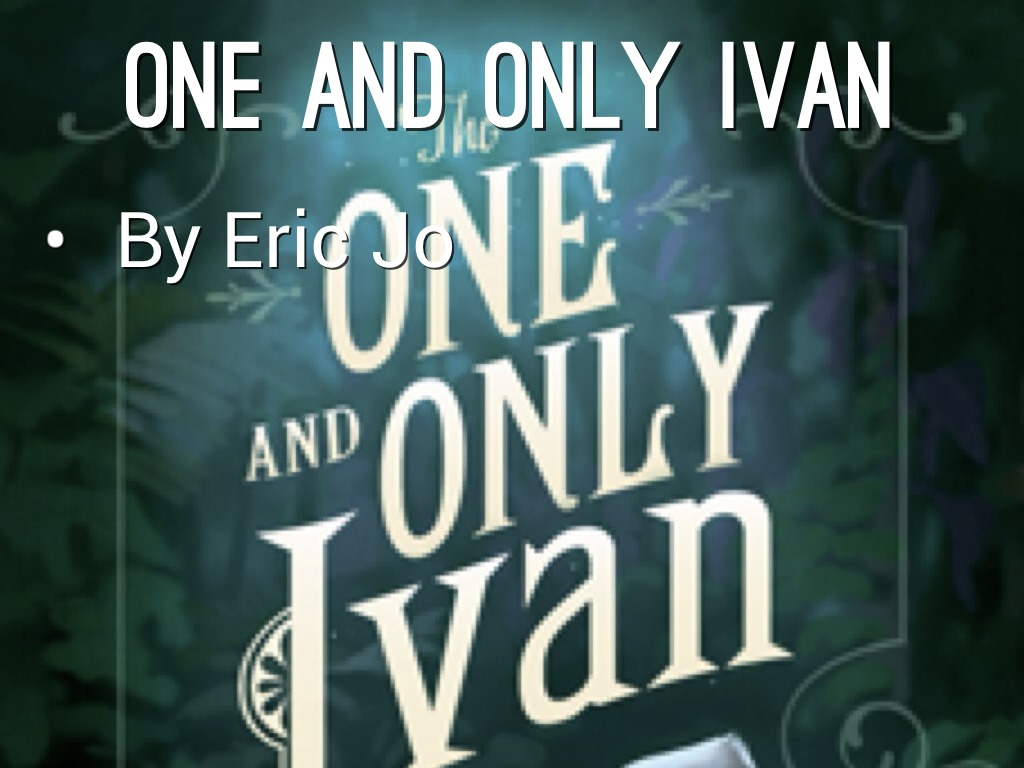 The One Amp Only Ivan By Eric Jo