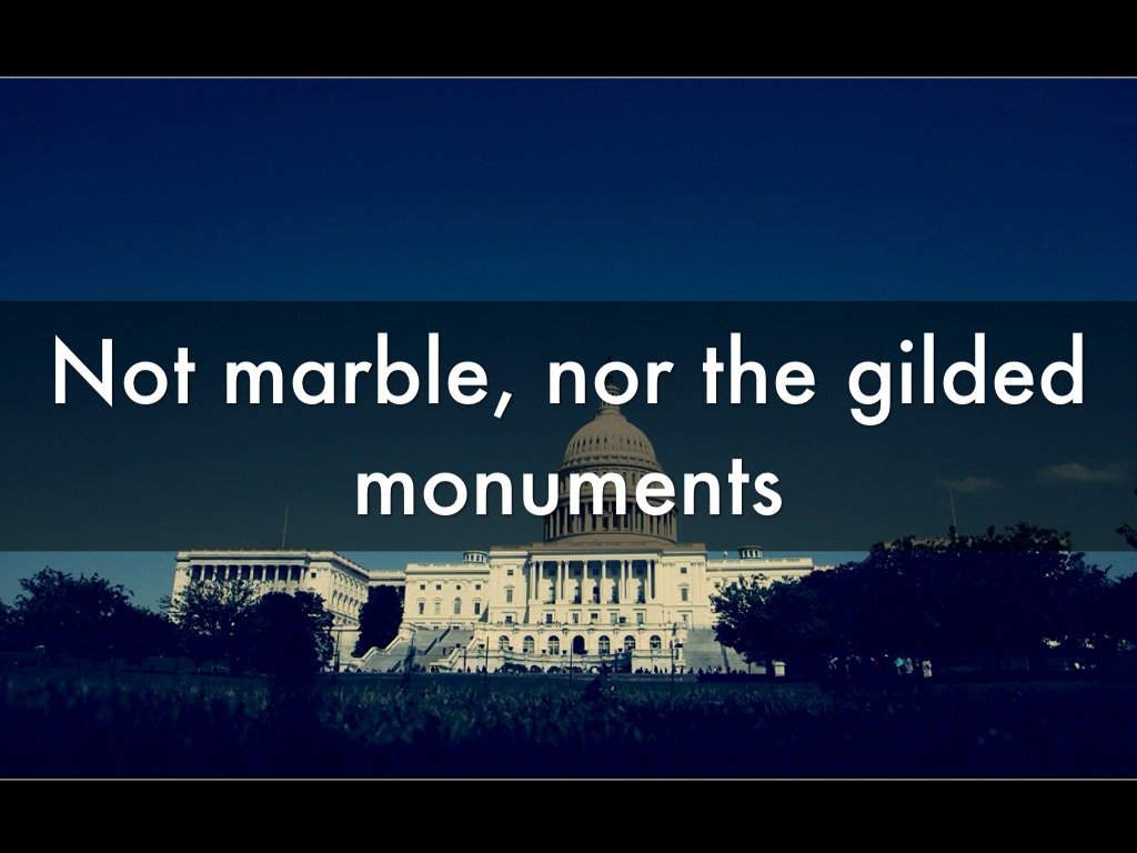 nor the marble nor the gilded monument