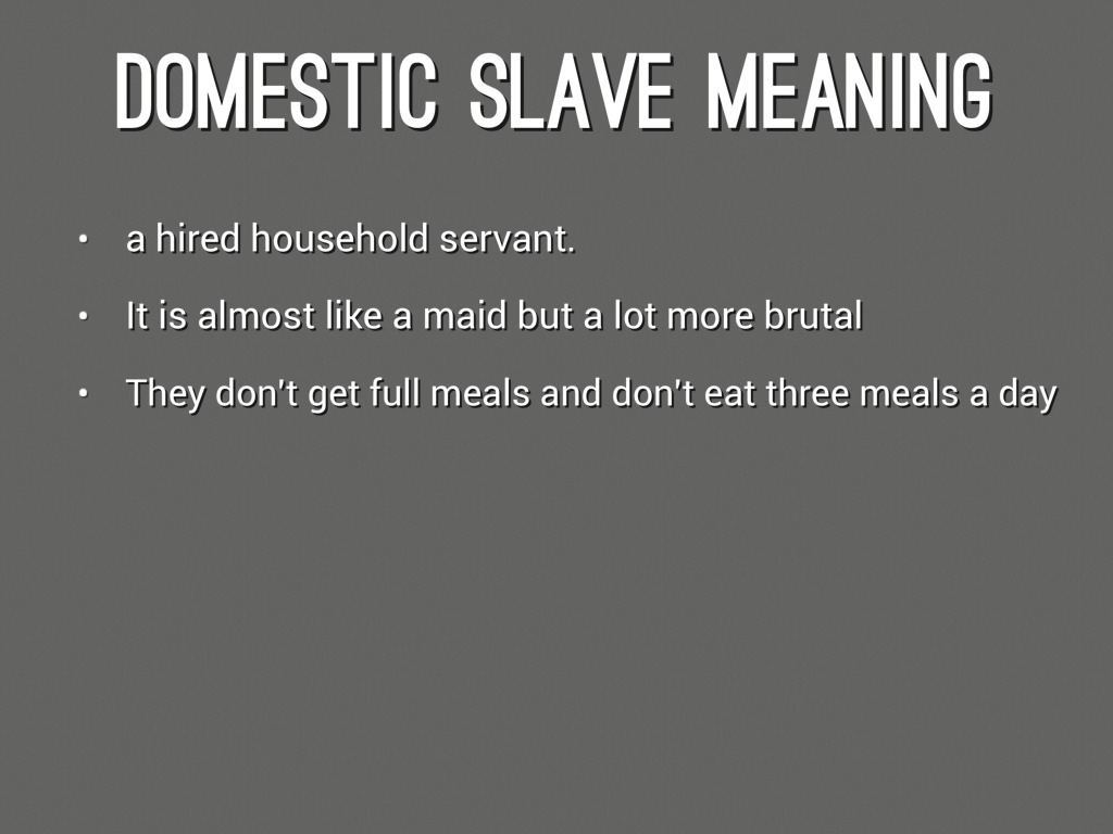 domestic slavery Materials aimed at dealing with domestic slavery these advise on spotting the signs and reporting to the modern slavery helpline.