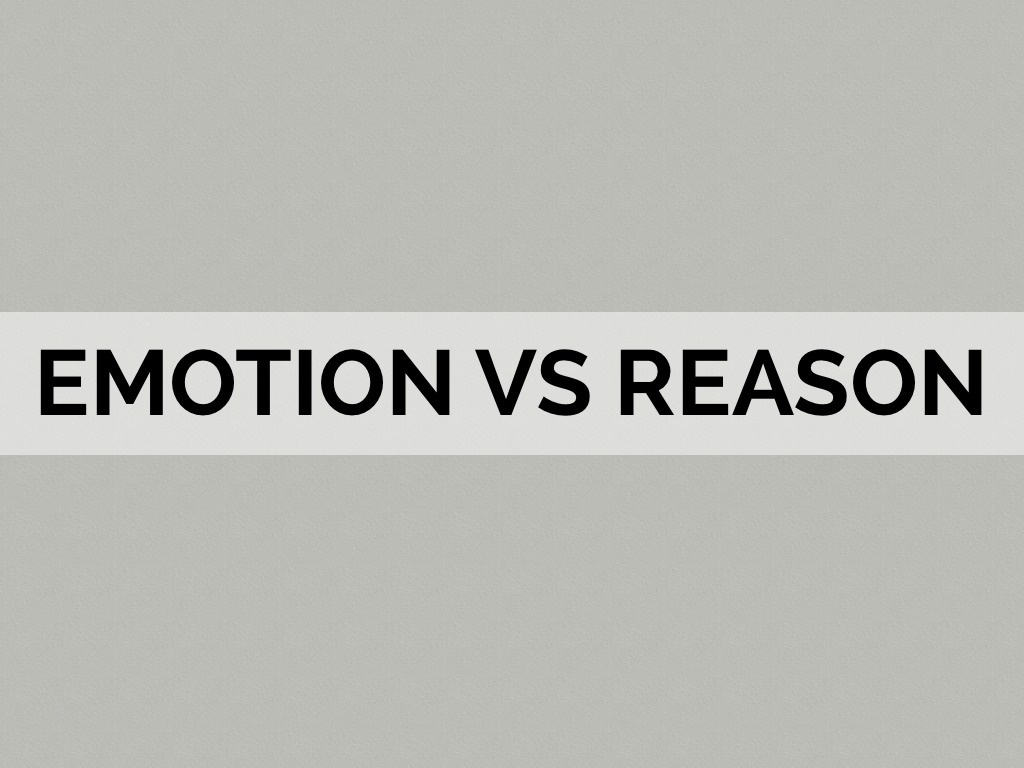 emotion versus reason the fight