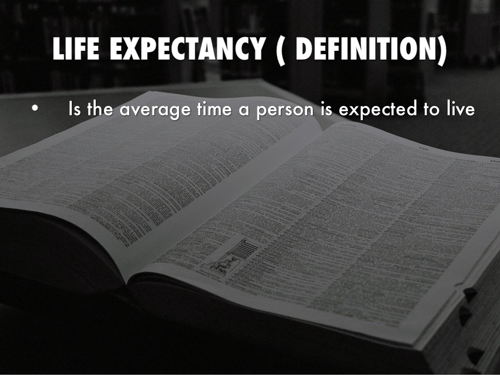 LIFE EXPECTANCY ( DEFINITION)