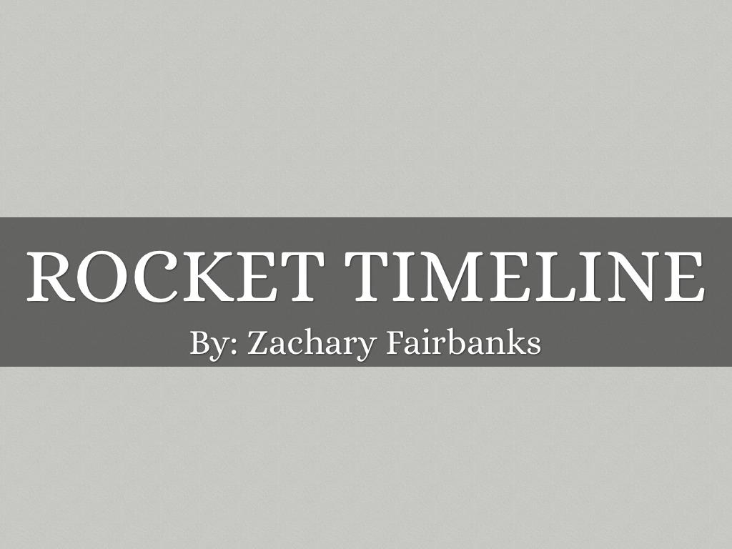 rocket timeline by zachary fairbanks