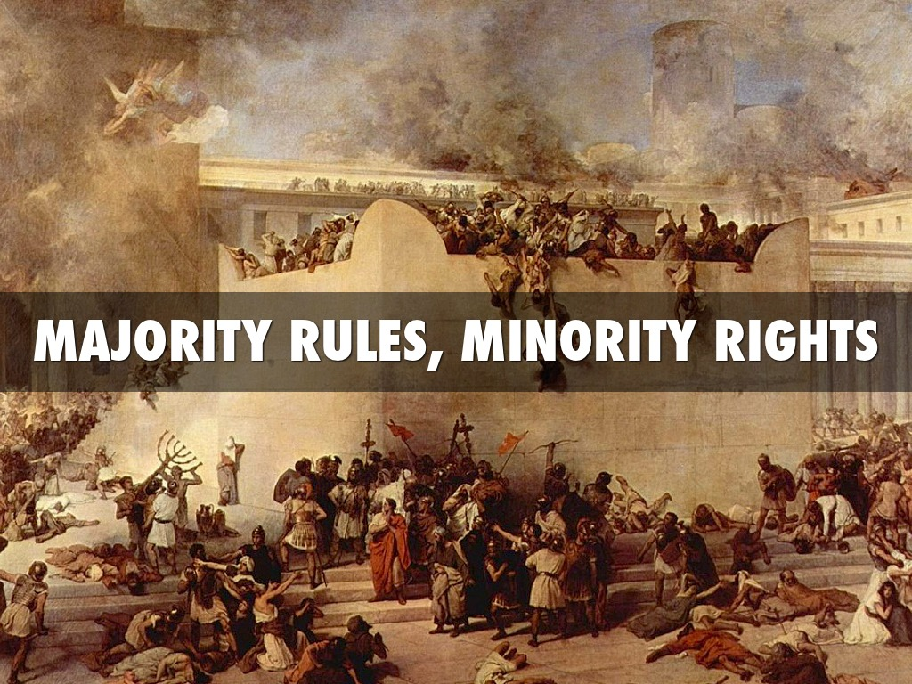 majority rules Elusive 'rule' or 'law' that can be invoked to carry through the will of the majority the last word in all decision making processes, whether this be in persuading others to go on a lovely trip to the park, or something altogether more serious.