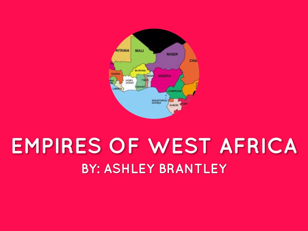 Copy of Empires Of West Africa