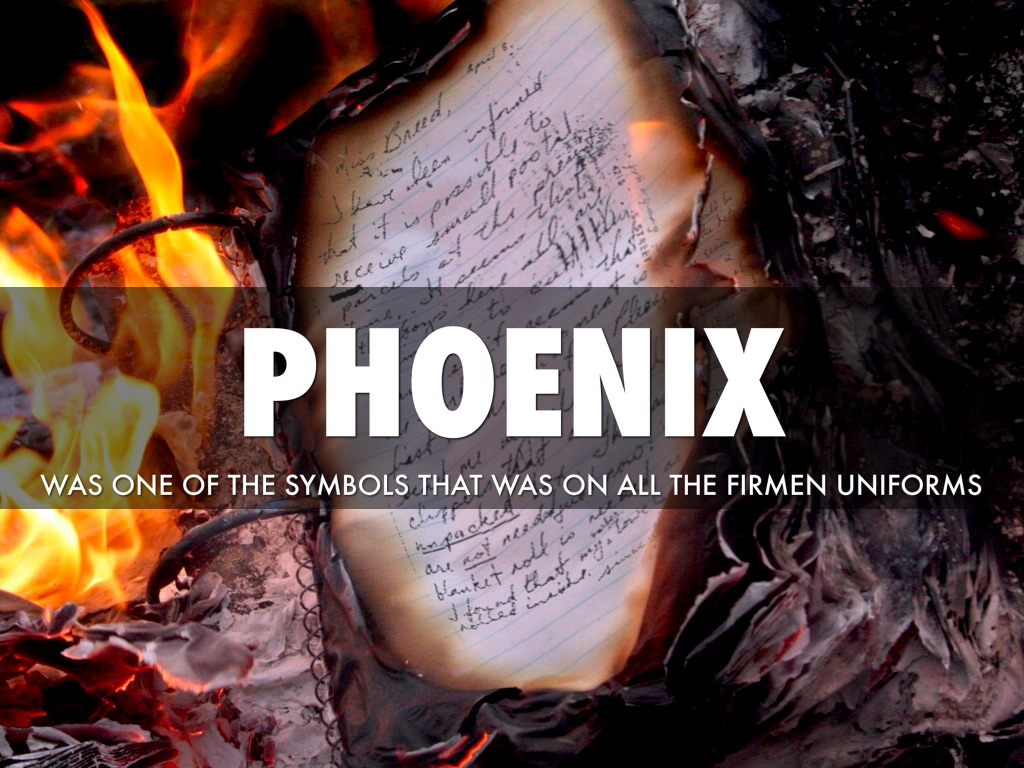 symbolism of the pheonix in fahrenheit The phoenix has been used as a symbol of great importance for thousands of years expressing the beliefs of the egyptians and chinese in the ancient times, as well as being the national symbol for the united states until 1902.