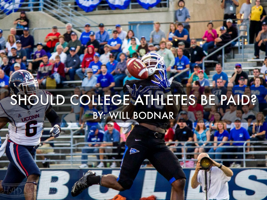 should college athletes be paid by will bodnar should college athletes be paid