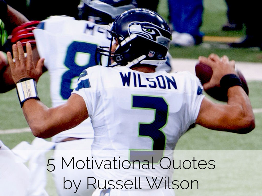 5 Motivational Quotes By Russell Wilson