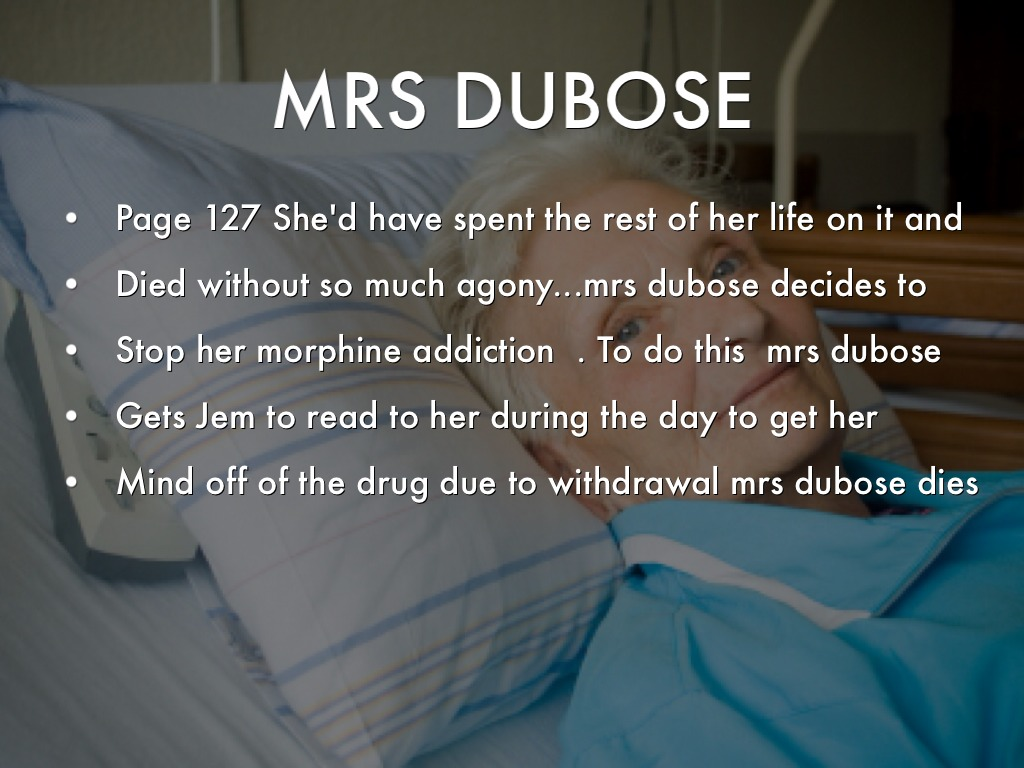 mrs dubose courage essay Boo acts when the kids are in danger to save there lives and subsequently shows  that he has courage mrs dubose demonstrates courage through voluntarily.
