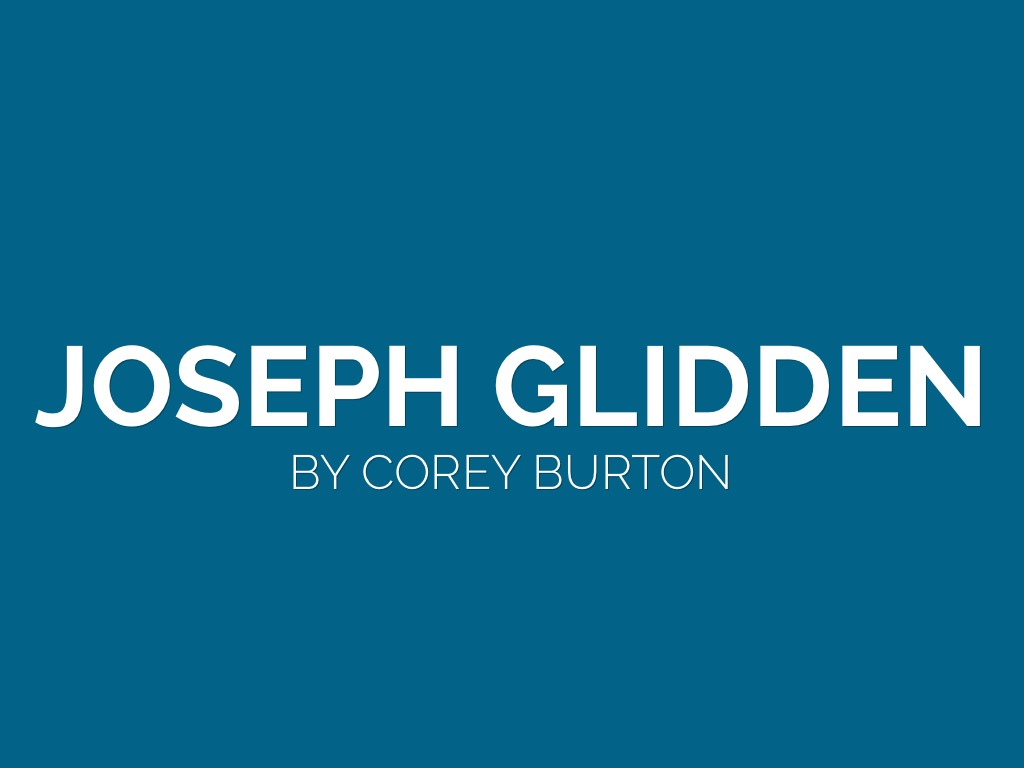 Joesph Glidden by Corey Burton