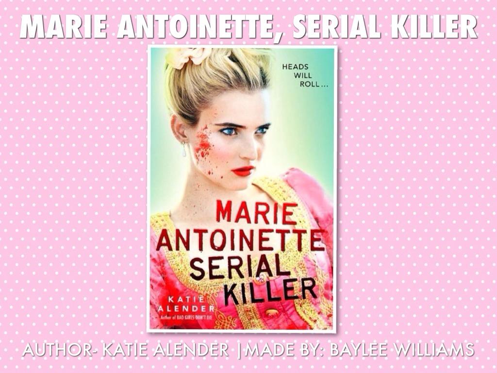 Marie Antoinette, Serial Killer by Baylee Williams