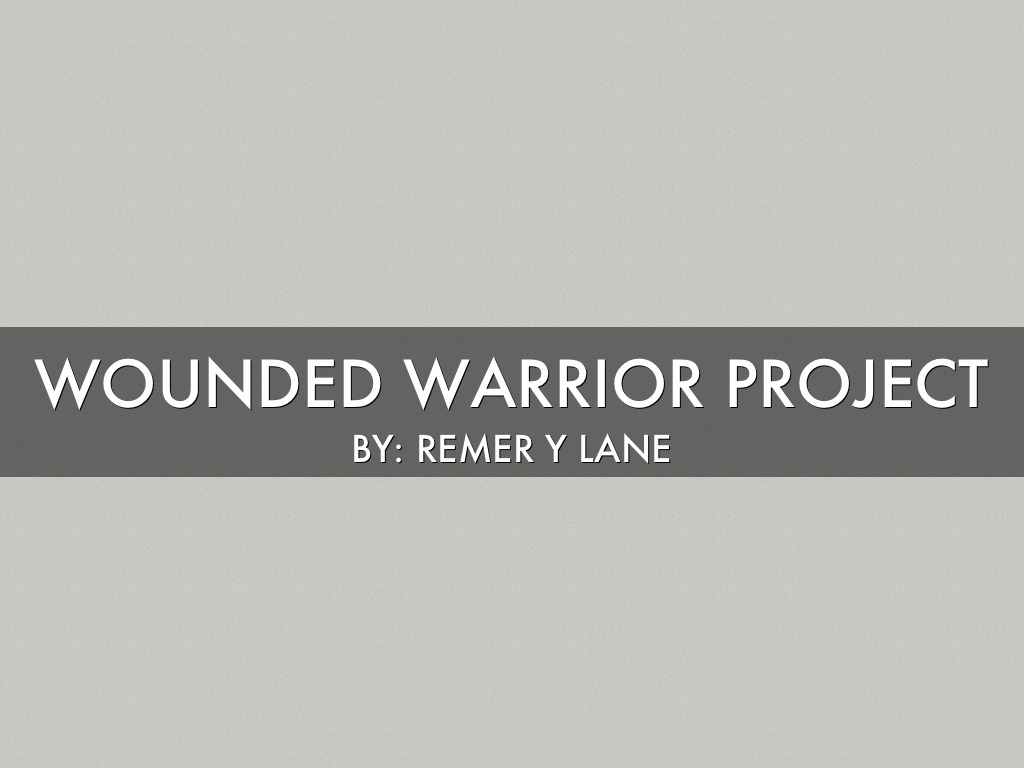 Wounded warrior project essay
