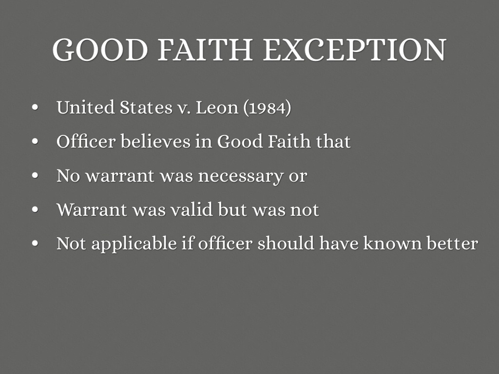 ramifications for the police and the public of having an exclusionary rule Colorado's good-faith exception to the exclusionary rule  leon and its ramifications, see  exception to the exclusionary rule if the police have.
