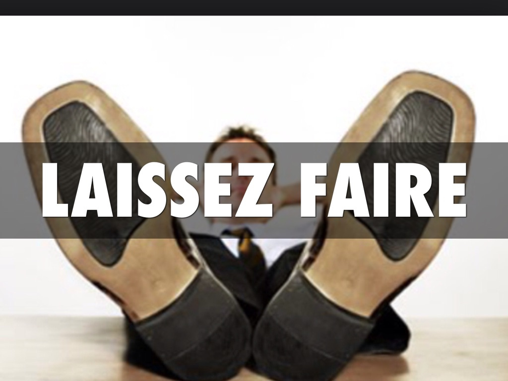 the philosophy of laissez faire 15082018 laissez-faire vs government intervention the theoretical basis of government policy toward american business has.