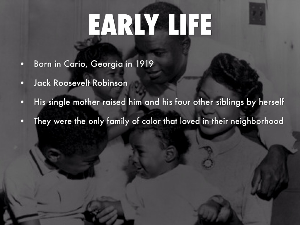 an introduction to the life of jack roosevelt robinson Jackie robinson was born january 31, 1919 he was born in the small town of cairo, georgia with his four siblings robinson's real name was jack roosevelt robinson.