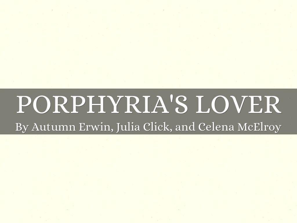porphyrias lover analysis