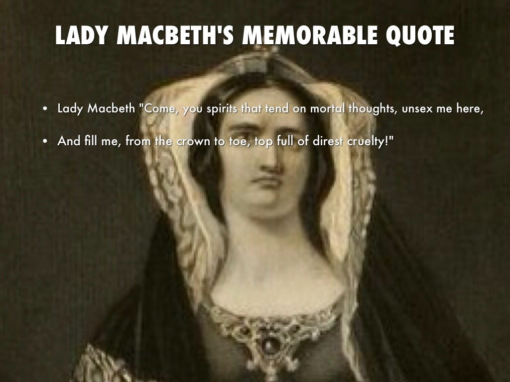information on lady macbeth Lady macbeth's lie 'what there are scrappy bits of information on macbeth's actual reign it would appear he was a strong ruler who helped unite scotland.