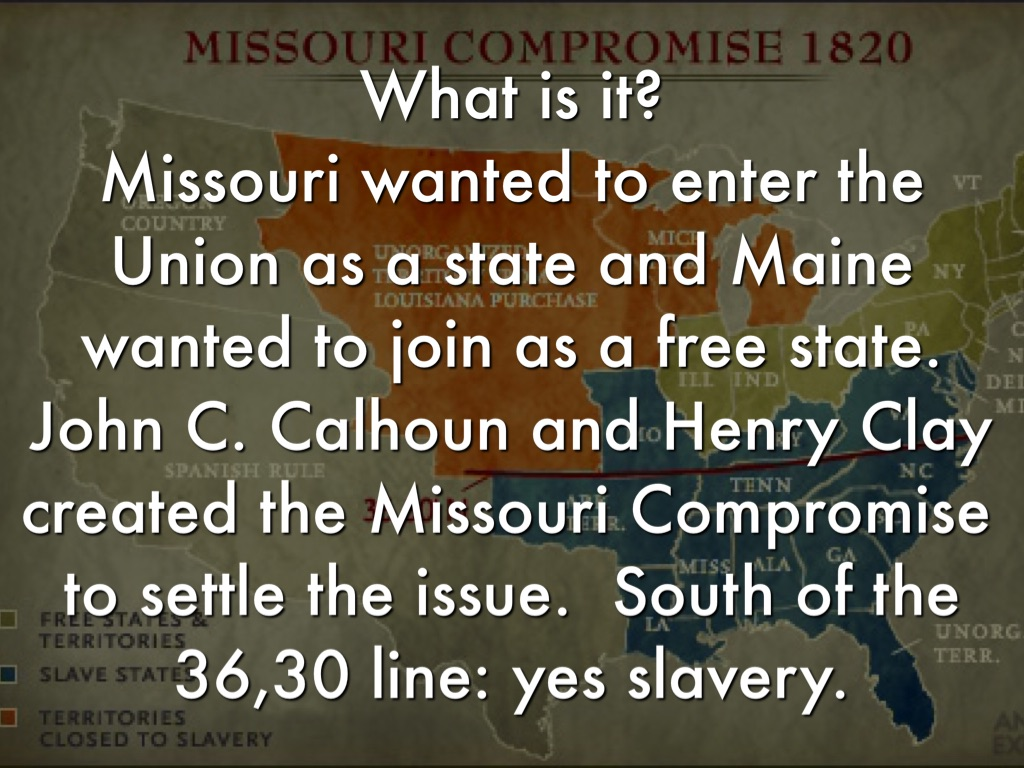 essay about missouri compromise The missouri compromise brought missouri, a slave state, and maine, a free state, into the union.