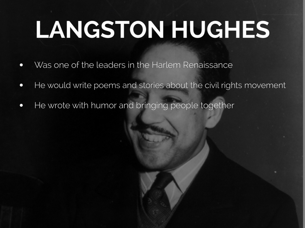 langston hughes and civil rights movement The civil rights movement in america  black writers such as langston hughes and zora neale hurston wrote books and poetry that explored and celebrated black culture.