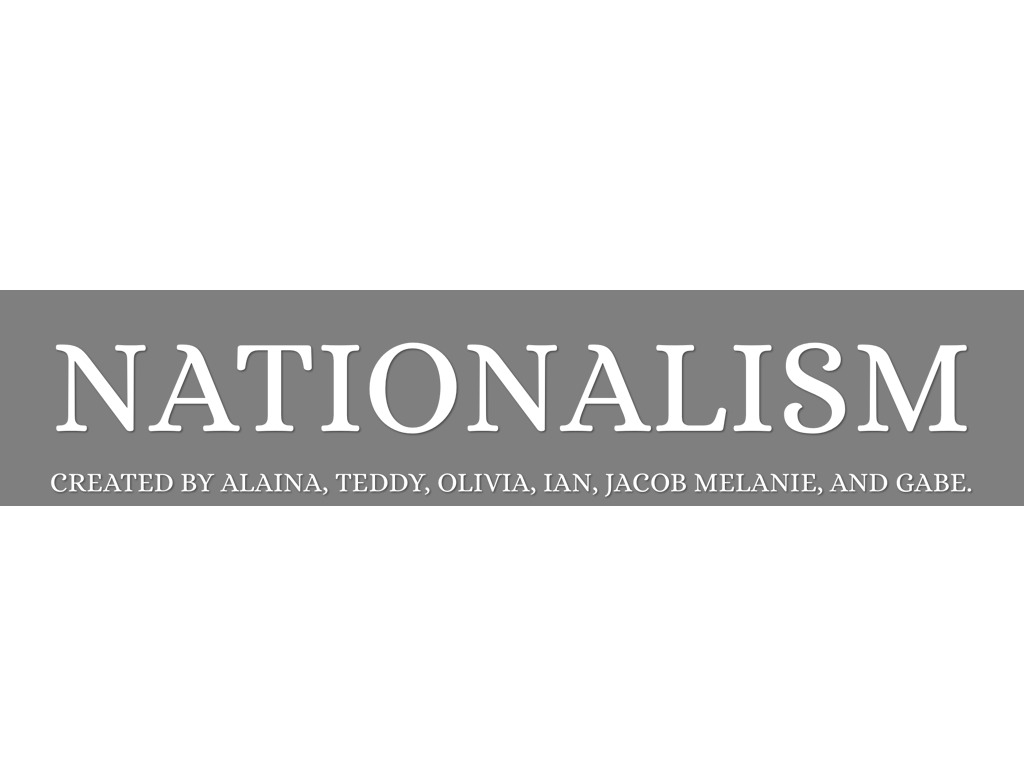 Nationalism by alaina wittner