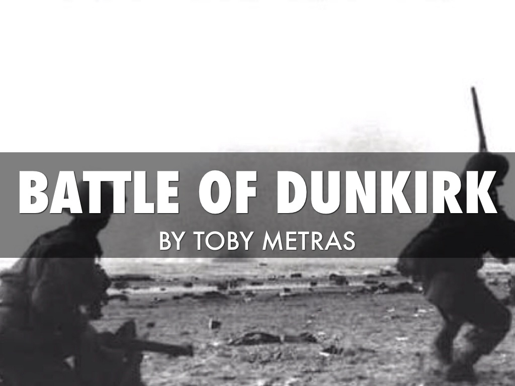 The Battle of Dunkirk by Toby Metras