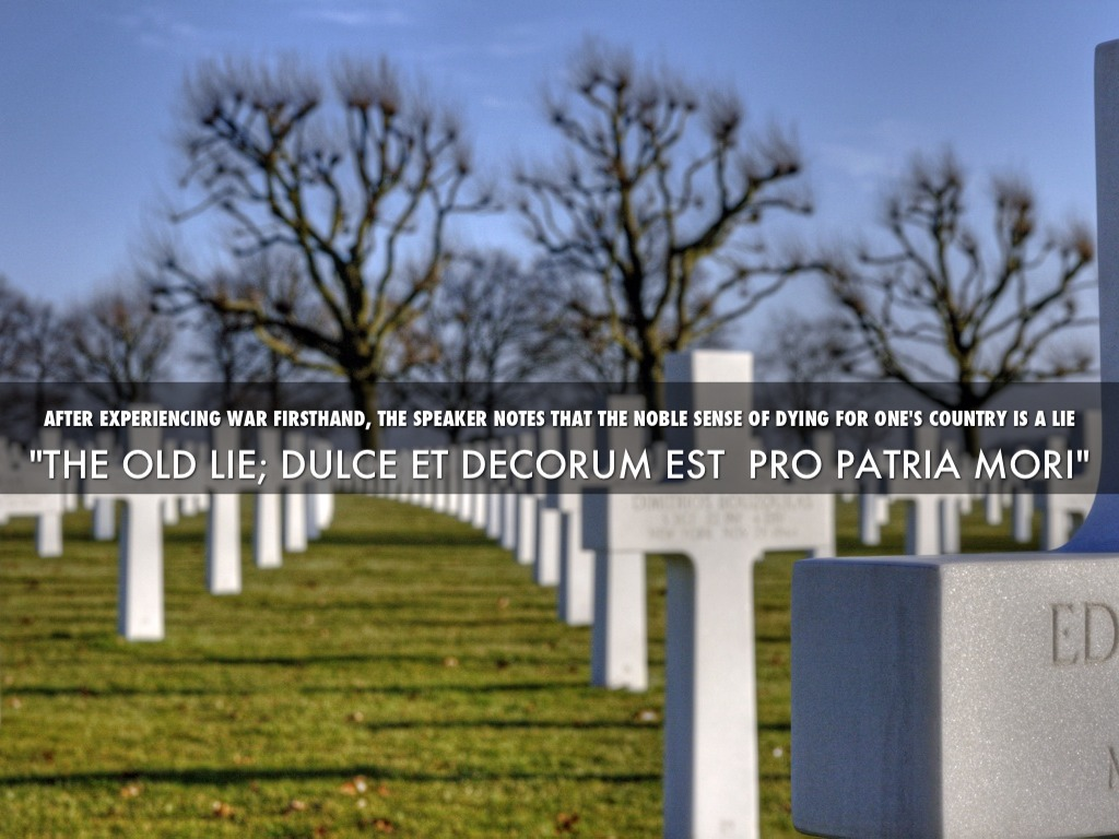wilfred owen dulce et decorum est pro patria mori essay Dulce et decorum est pro patria mori - or the old lie, as owen describes it - is a quotation from the odes of the roman poet horace, in which it is claimed that it.