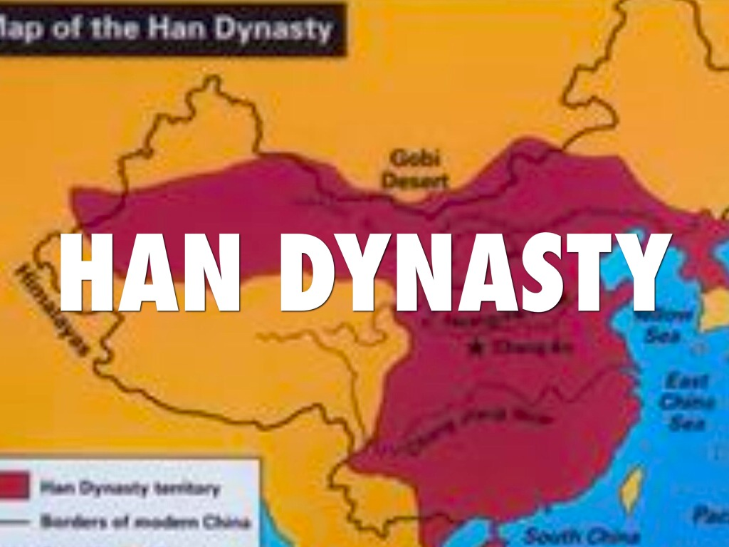 the han dynasty The han dynasty was a strong country then, one of the four great empires in the world, along with the kushan empire (a strong country located in middle asia), arsacid (also named parthia, a country located on the plateau of iran), and the kingdom of da qin (the ancient rome empire.