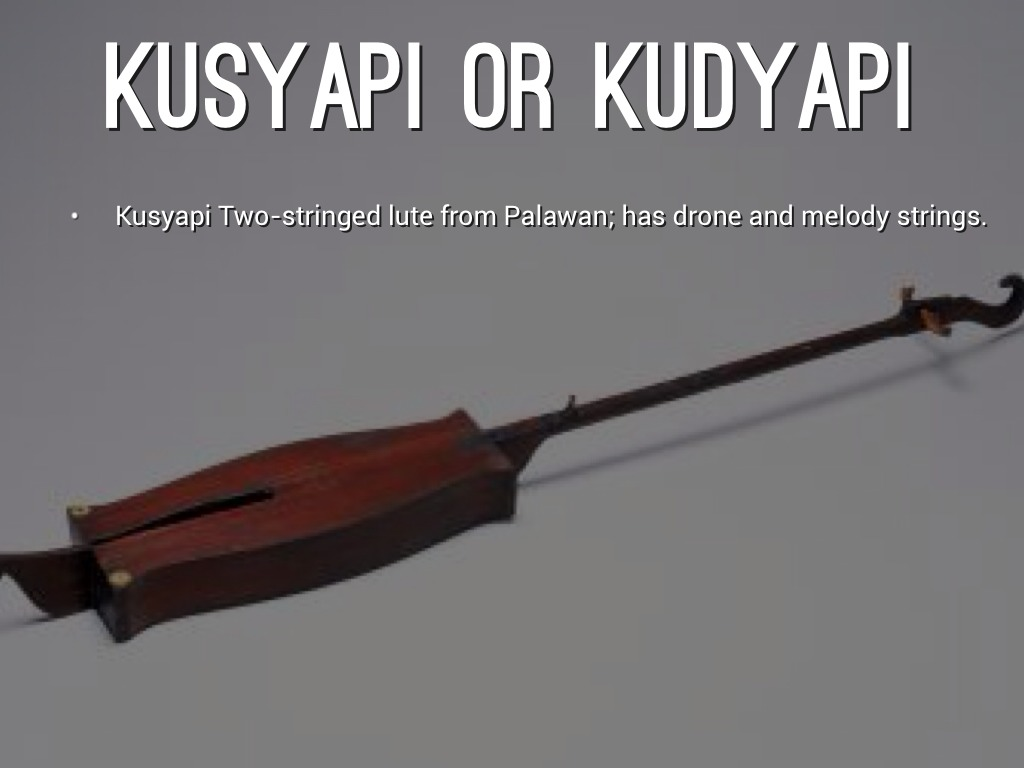 what is kudyapi instrument in mindanao Music of mindanao (islam and non-islam) the musical instruments of mindanao 17 chordophones kudyapi - is a guitar with.