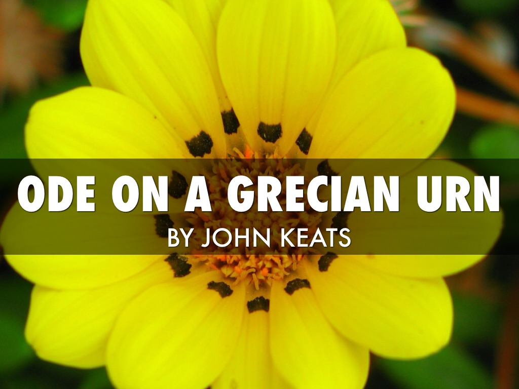 ode on a grecian urn john keates John keats, who died at the age of twenty-five, had perhaps the most remarkable career of any english poet he published only fifty-four poems, in.