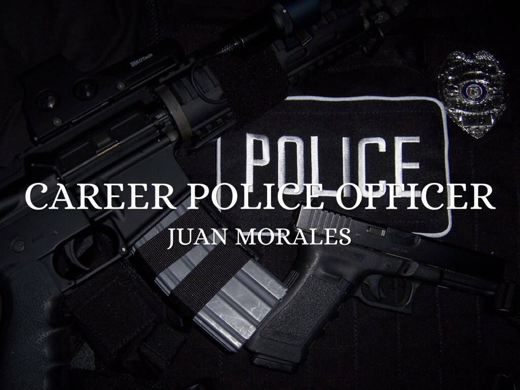 police career project Police officers respond to calls, investigate incidents and physical and internet   a pre-employment drug test and criminal background/records check for all jobs.
