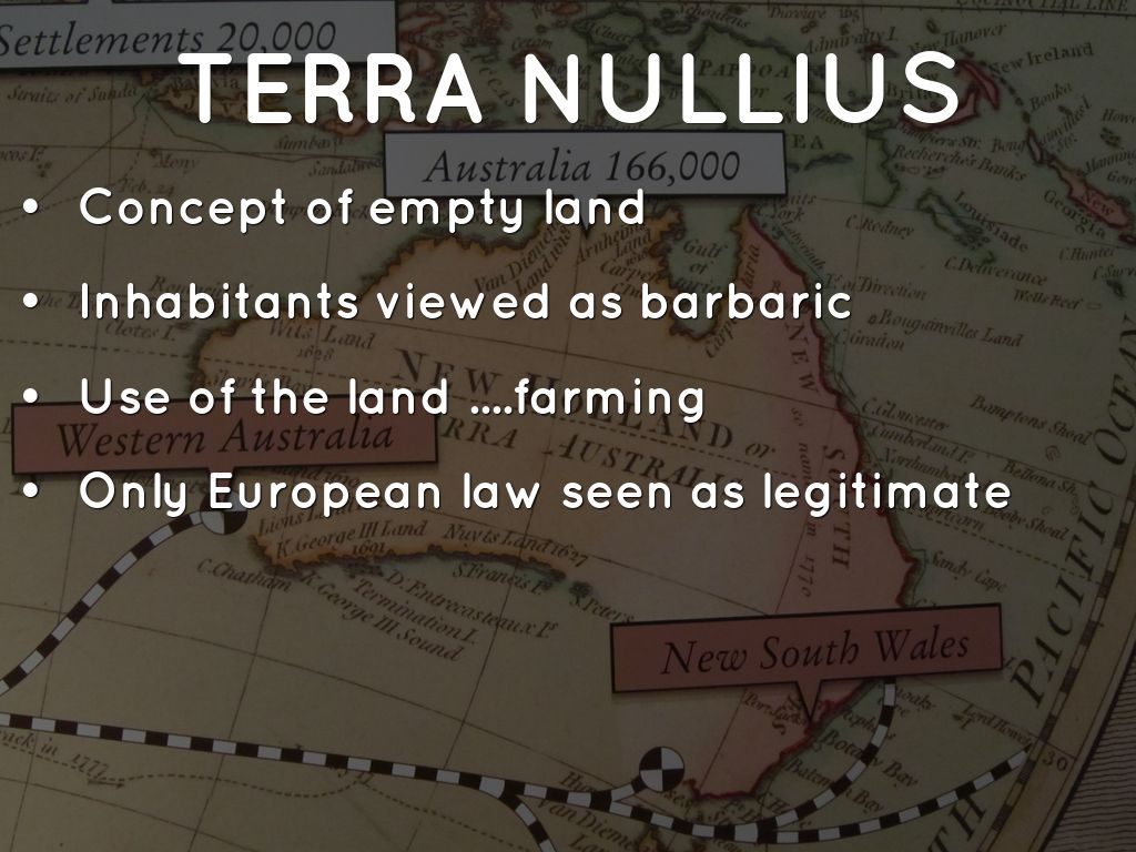 tera nullies Emphasise the following historical details to the students: 'terra nullius' was the term used to describe a land that was empty of people james cook informed the.