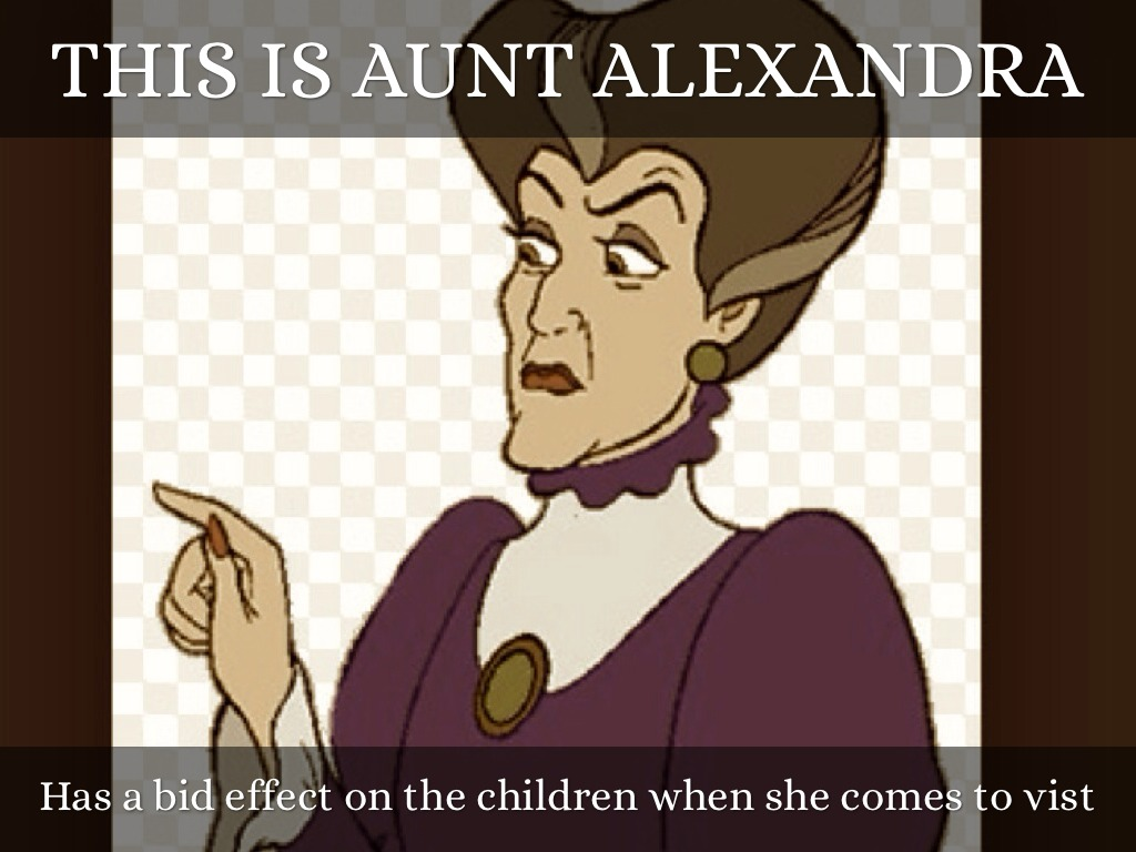 aunt alexandra In to kill a mockingbird, aunt alexandra, atticus finch's older sister, comes to stay with atticus according to sparknotescom, aunt alexandra is a proper southern woman who takes great pride in.