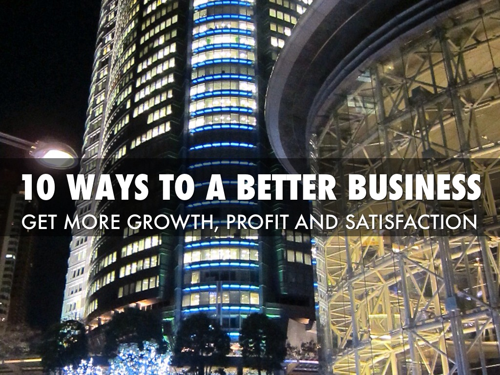 10 WAYS TO A BETTER BUSINESS