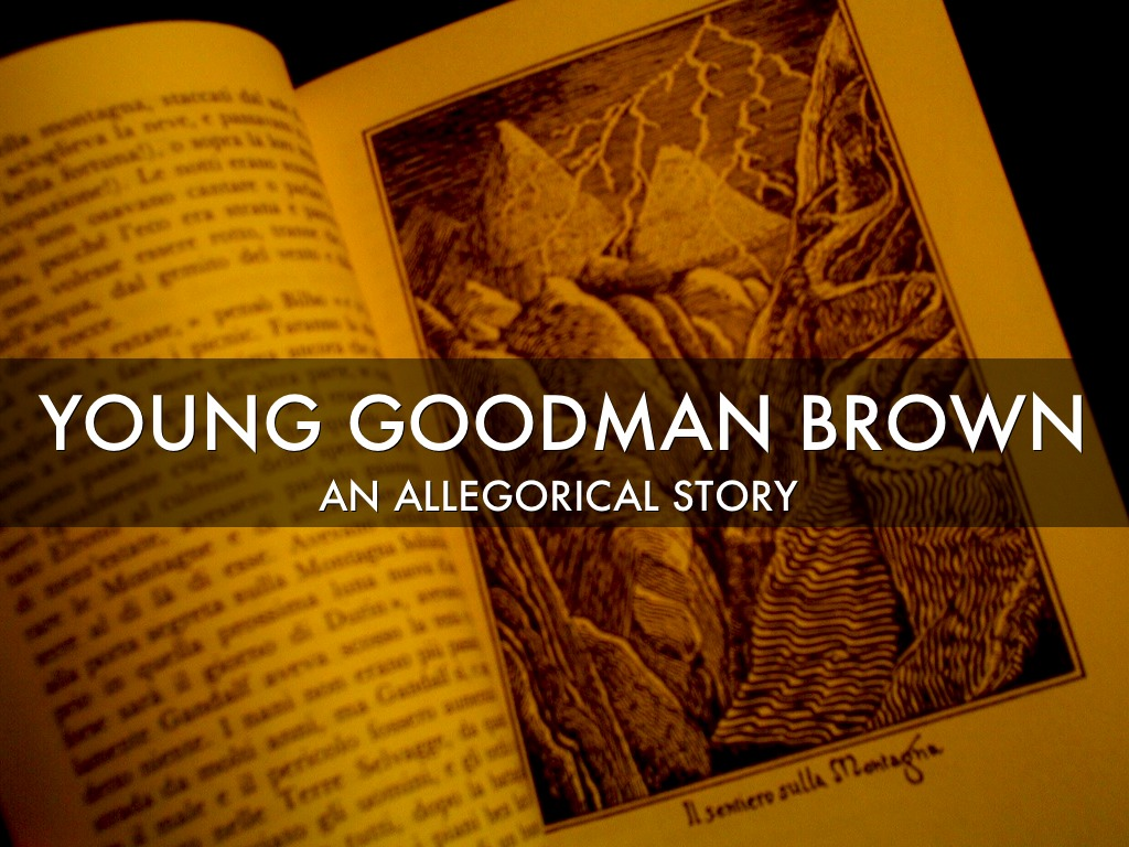 "a literary analysis of the novel young goodman brown The story ""young goodman brown"" by nathaniel hawthorne is a dark and eerie tale of one man's fear and paranoia of evil within the world a common activity for students is to create a plot diagram of the events from a story not only is this a great way to teach the parts of a plot but to."