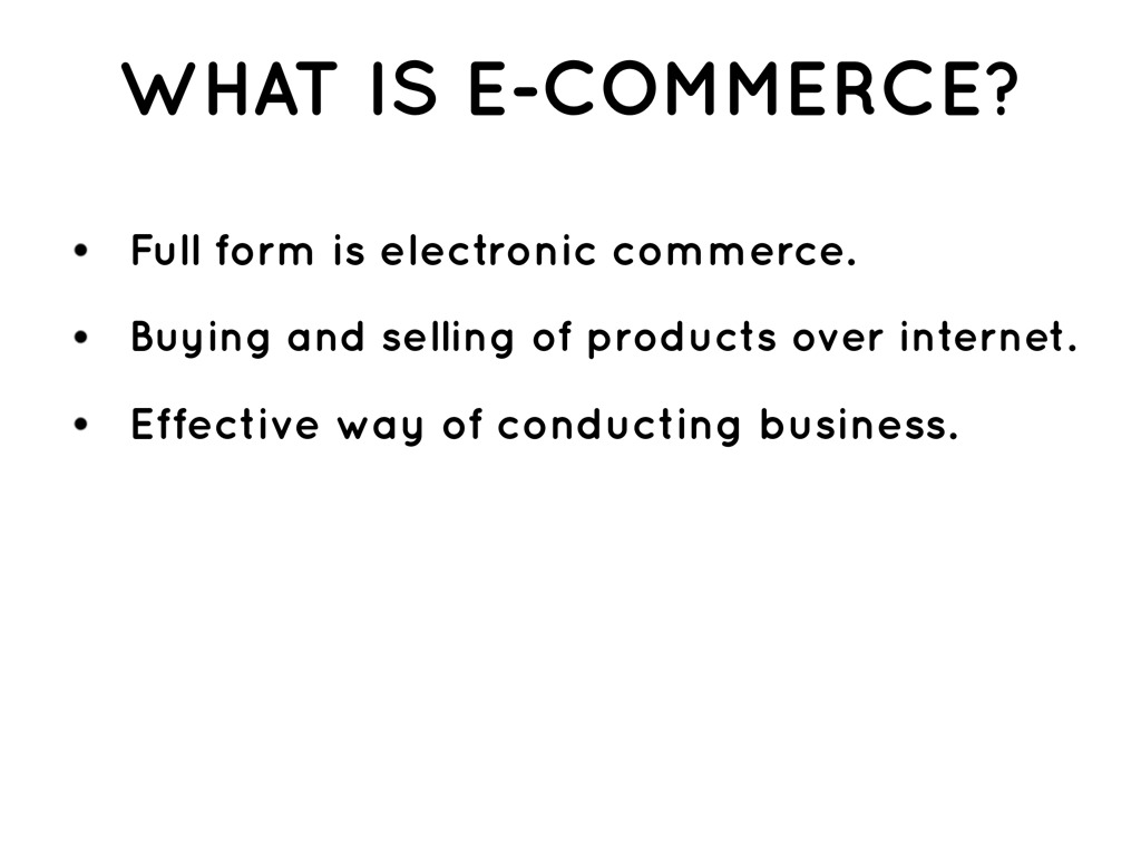 e commerce is a way of conducting E-commerce for development: challenges and opportunities from this new form of conducting organizations with the way e-commerce works while.