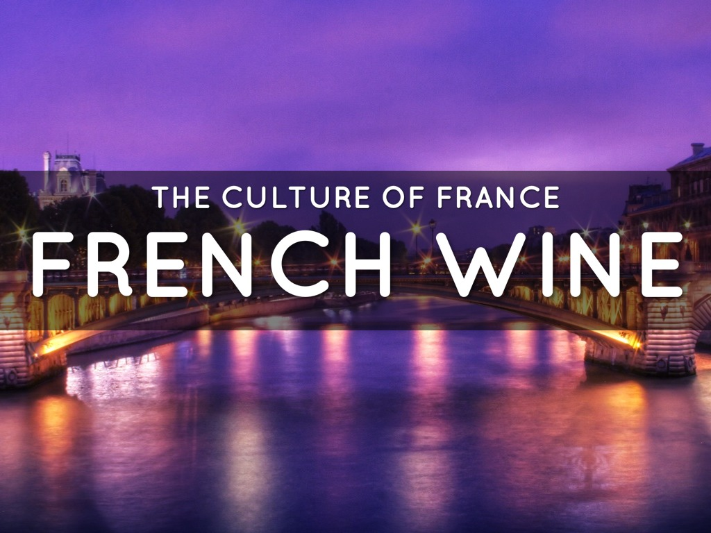 Culture Of France - French Wine