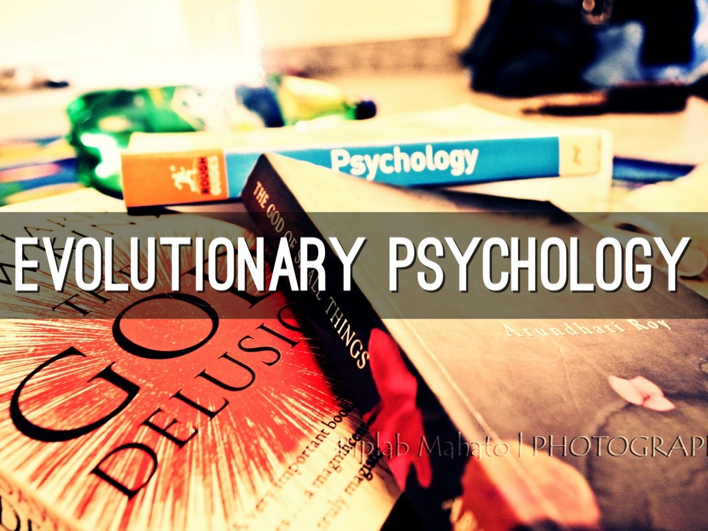 evolutionary psychology essay ideas Evolutionary psychology is an evolutionary approach to human nature attachment theory is also grounded in certain evolutionary ideas, and behavior genetics is a field concerned with that all-important evolutionary mechanism, the gene.