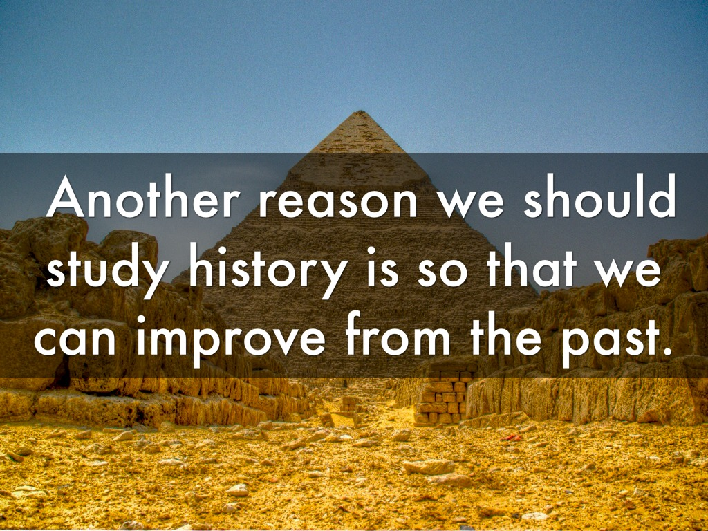 why study history 3 essay Why study history john f kennedy as a young history student at college why study history everyone considering enrolling in a history course should think about this question.