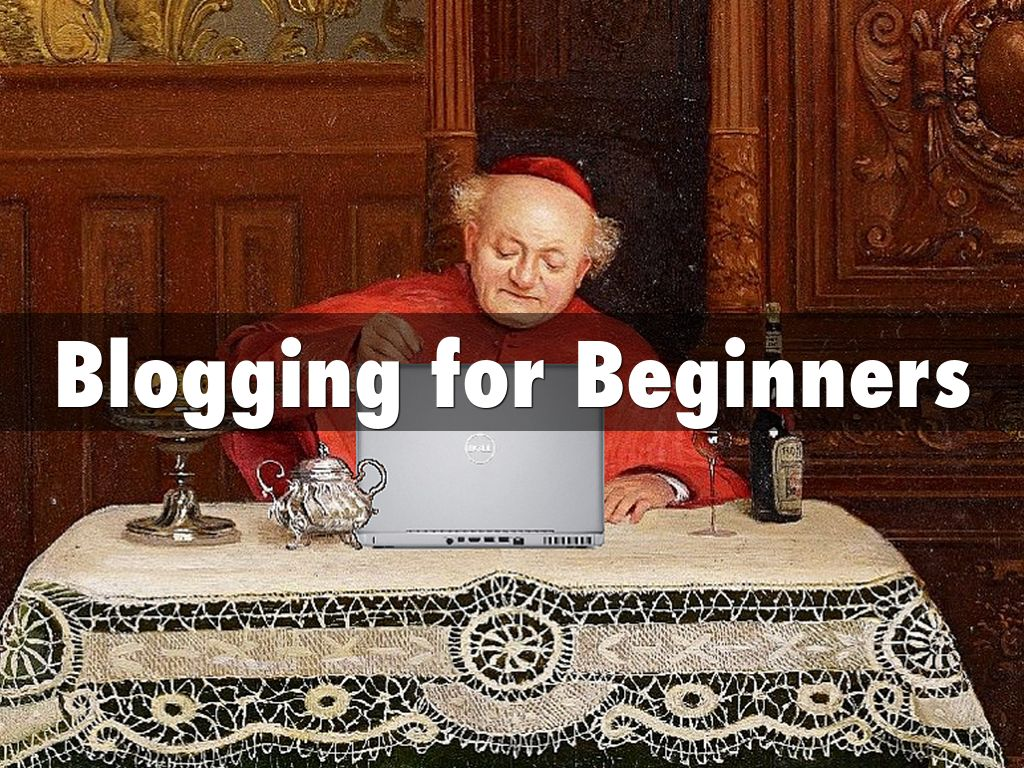 Copy of Blogging for Beginners