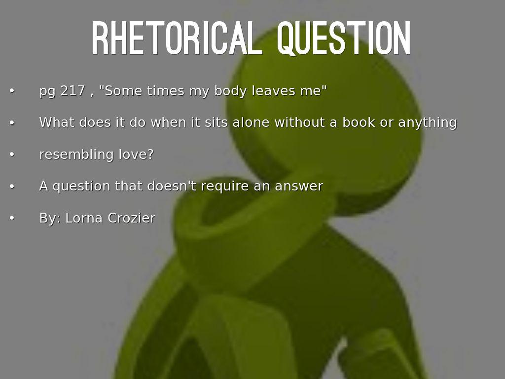 rhetorical question by...