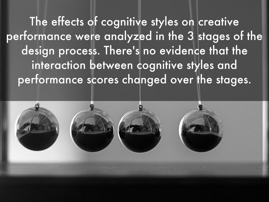 cognitive styles Cognitive/learning styles cognitive styles refer to the preferred way an individual processes information unlike individual differences in abilities (eg, gardner, guilford, sternberg) which describe peak performance, styles describe a person's typical mode of thinking, remembering or.
